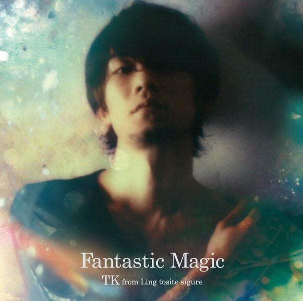 『TK from 凛として時雨 feat. Chara - Shinkiro』収録の『Fantastic Magic』ジャケット