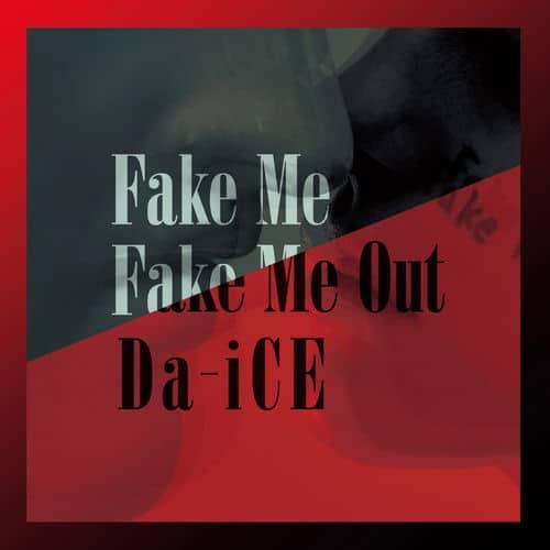 『Da-iCE - FAKE ME FAKE ME OUT』収録の『FAKE ME FAKE ME OUT』ジャケット