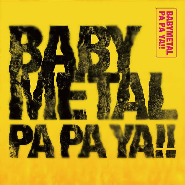 『BABYMETAL - PA PA YA!! (feat. F.HERO)』収録の『PA PA YA』ジャケット