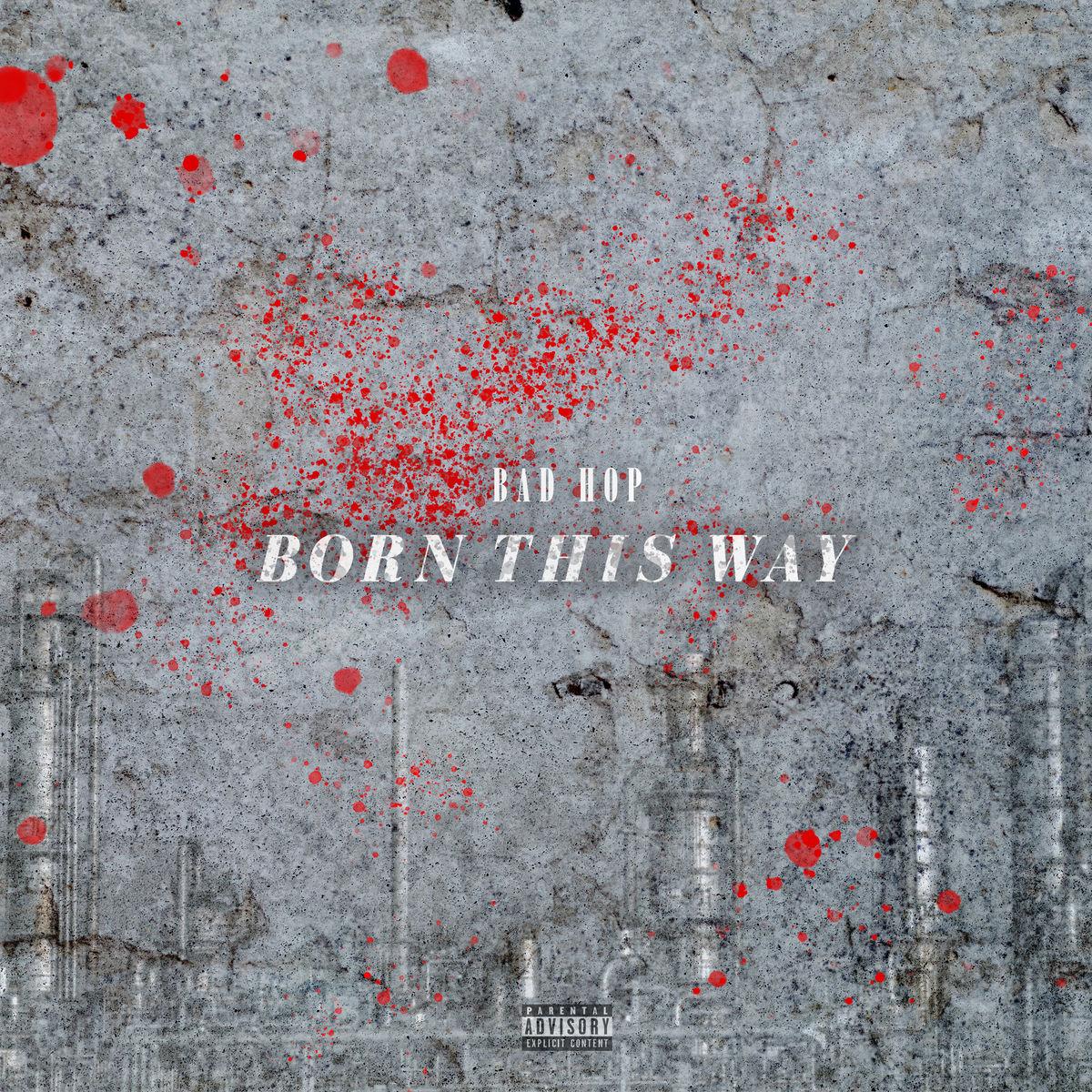 『BAD HOP - Born This Way (feat. YZERR, Vingo & Bark) 歌詞』収録の『Born This Way (feat. YZERR, Vingo & Bark)』ジャケット