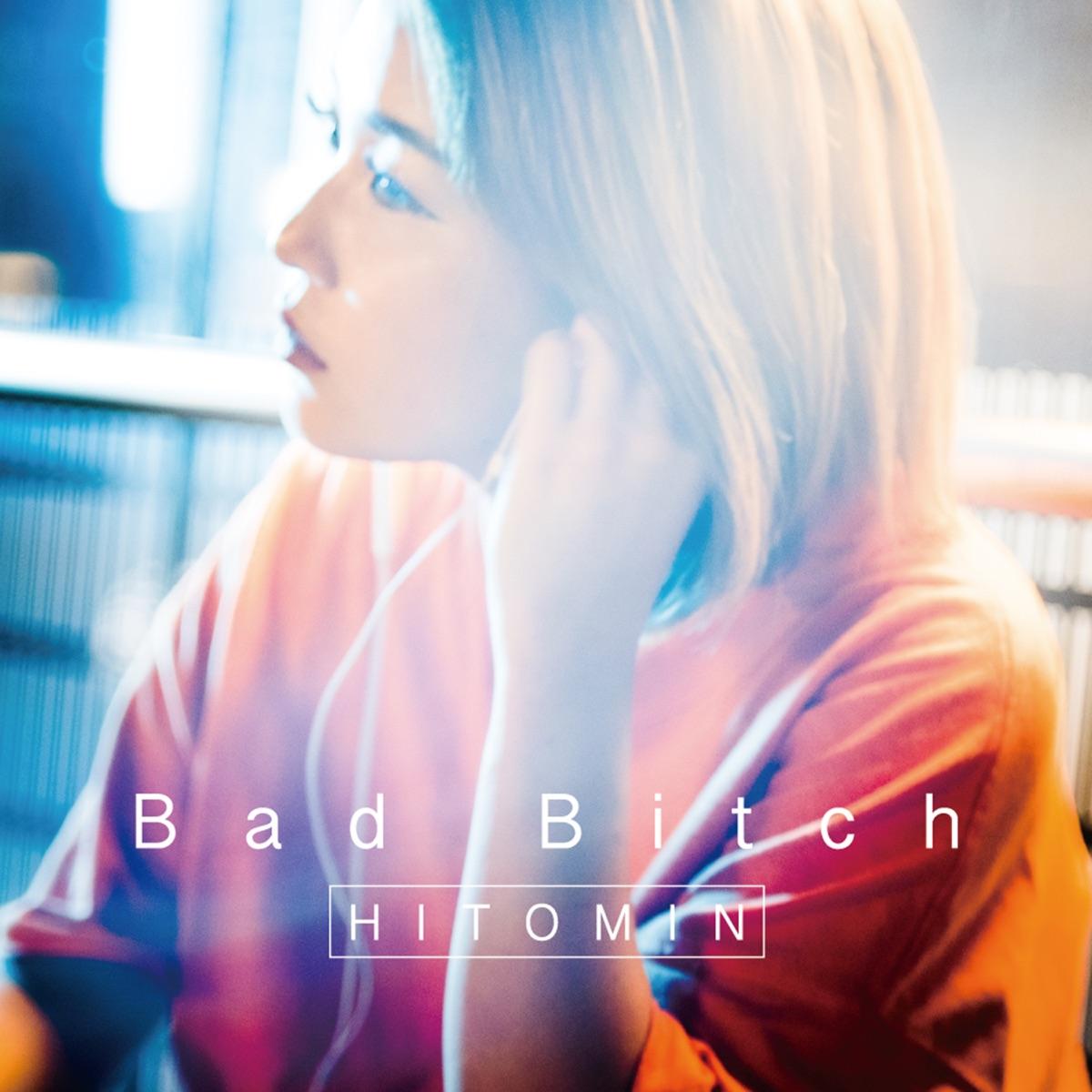 『HITOMIN - PHONE』収録の『Bad Bitch』ジャケット
