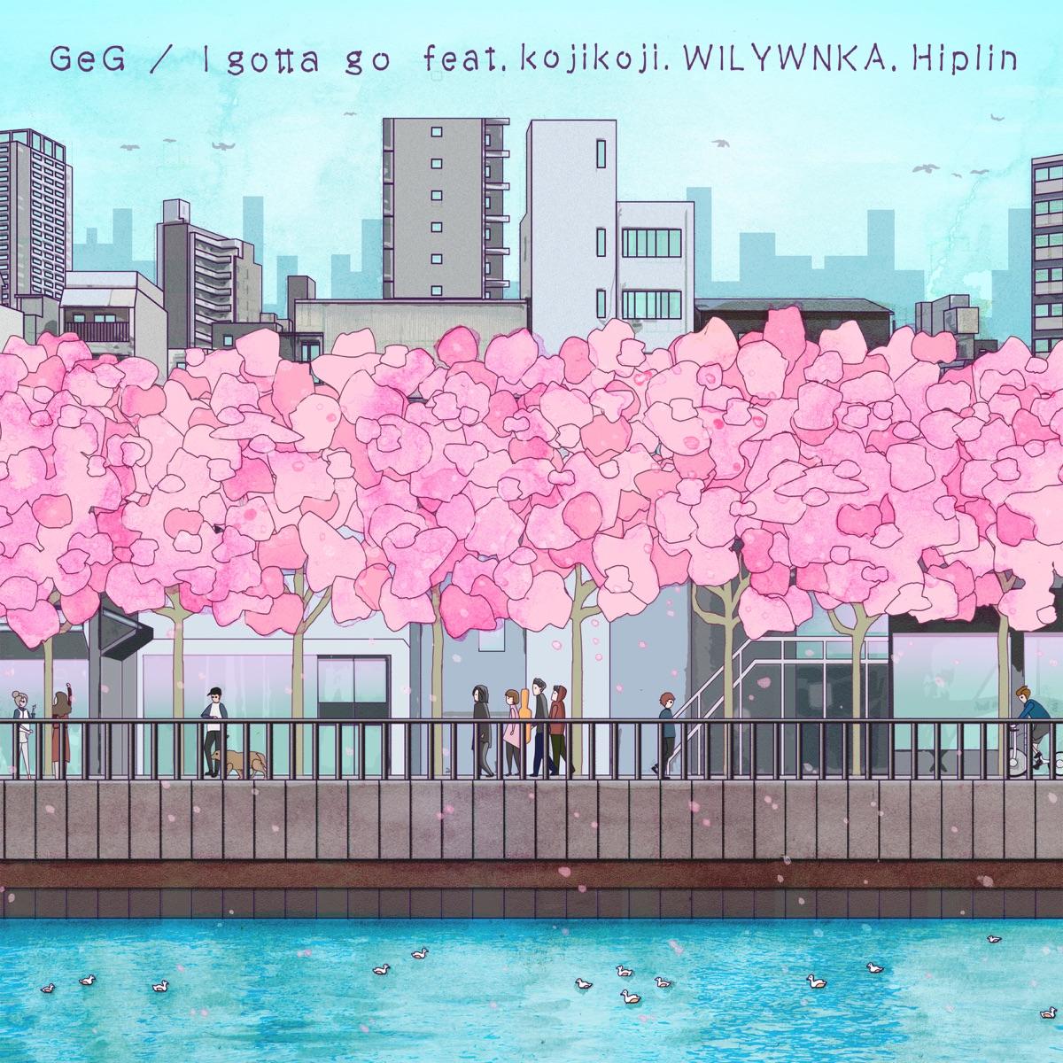 『GeG - I gotta go feat. kojikoji, WILYWNKA & Hiplin』収録の『I gotta go feat. kojikoji, WILYWNKA & Hiplin』ジャケット