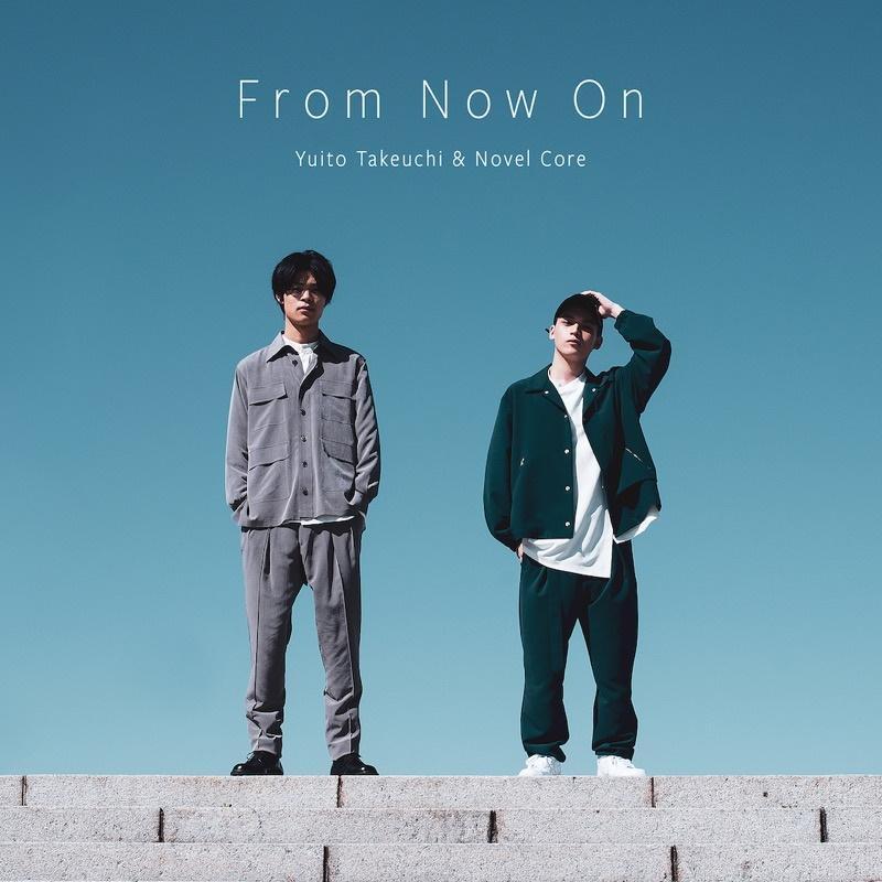 『竹内唯人 - From Now On feat. Novel Core』収録の『From Now On feat. Novel Core』ジャケット