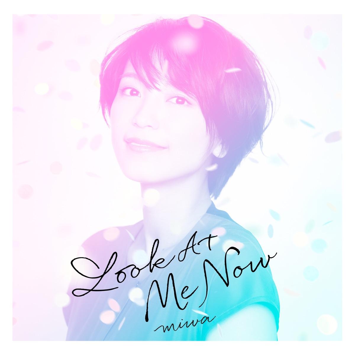 『miwa - Look At Me Now』収録の『Look At Me Now』ジャケット