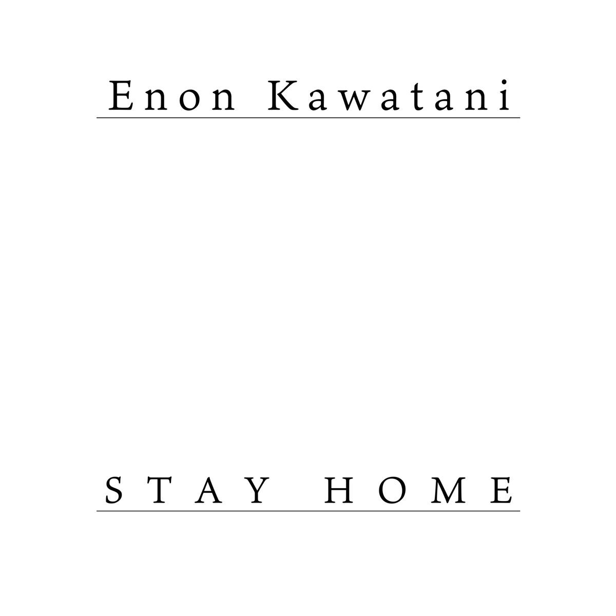 『Enon Kawatani - STAY HOME』収録の『STAY HOME』ジャケット