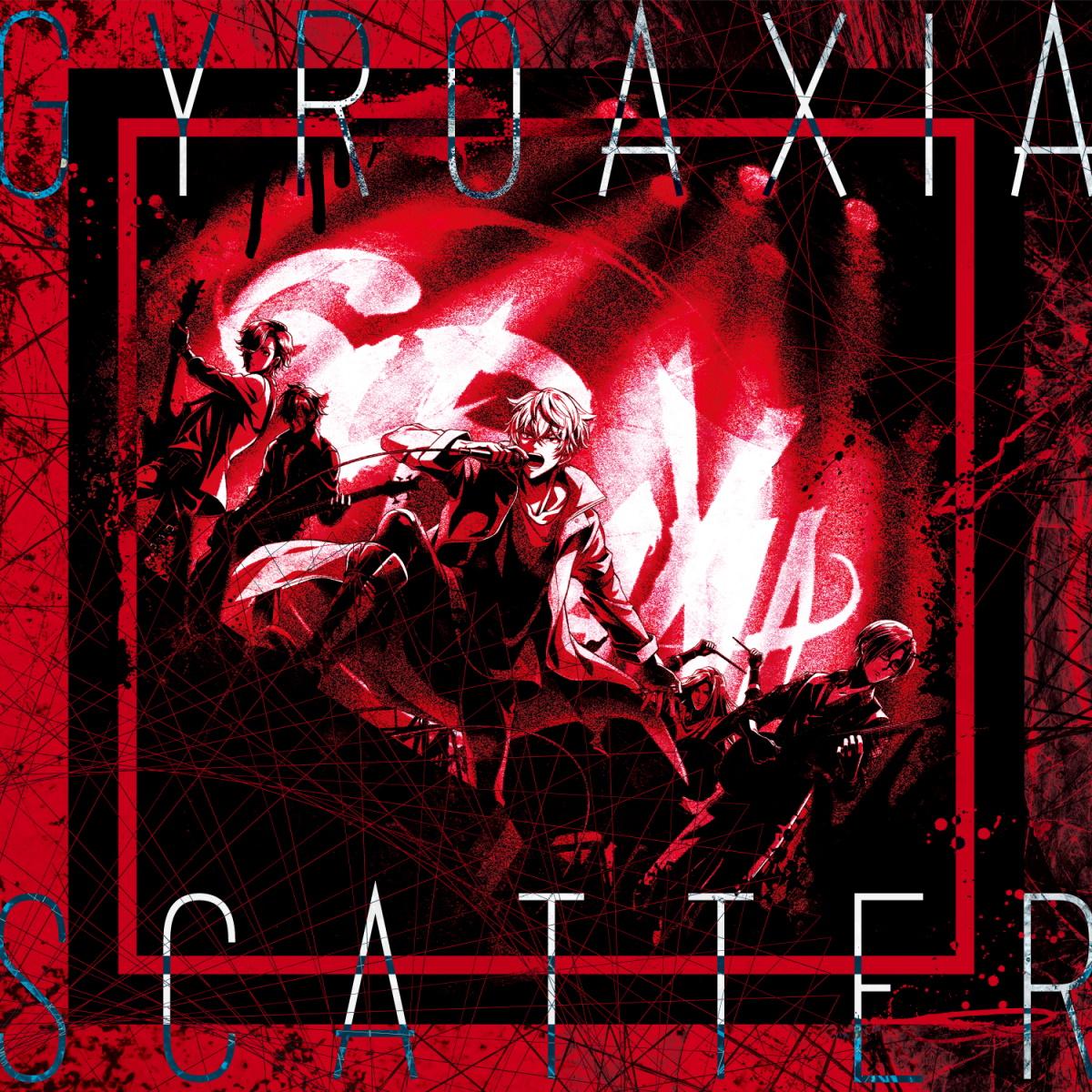 『GYROAXIA - LIAR』収録の『SCATTER』ジャケット