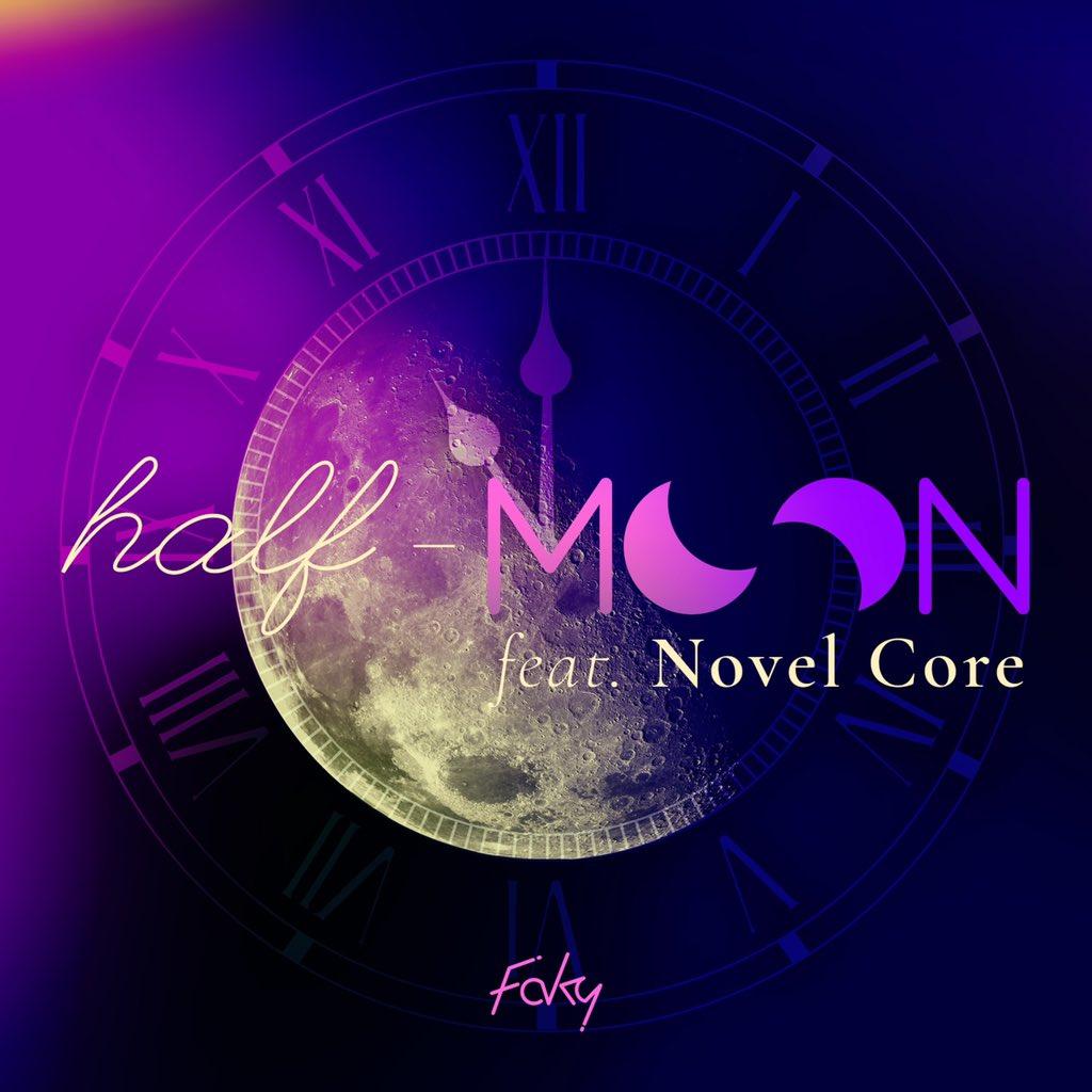 『FAKY - half-moon feat. Novel Core』収録の『half-moon feat. Novel Core』ジャケット