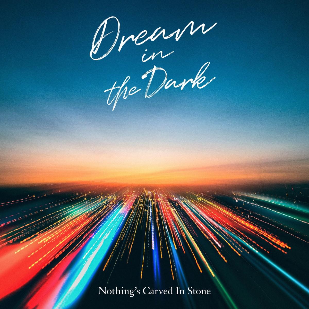 『Nothing's Carved in Stone Dream in the Dark 歌詞』収録の『Dream in the Dark』ジャケット