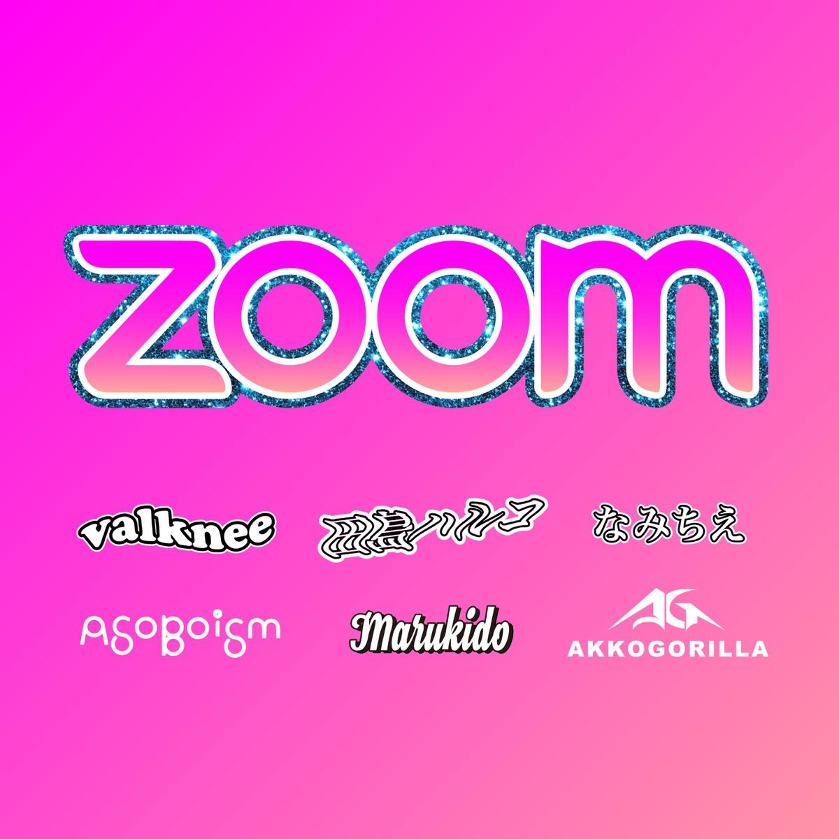 『valknee, 田島ハルコ, なみちえ, ASOBOiSM, Marukido & あっこゴリラ - Zoom』収録の『Zoom』ジャケット