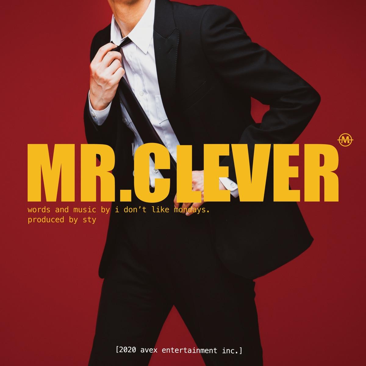 『I Don't Like Mondays. - MR.CLEVER』収録の『MR.CLEVER』ジャケット