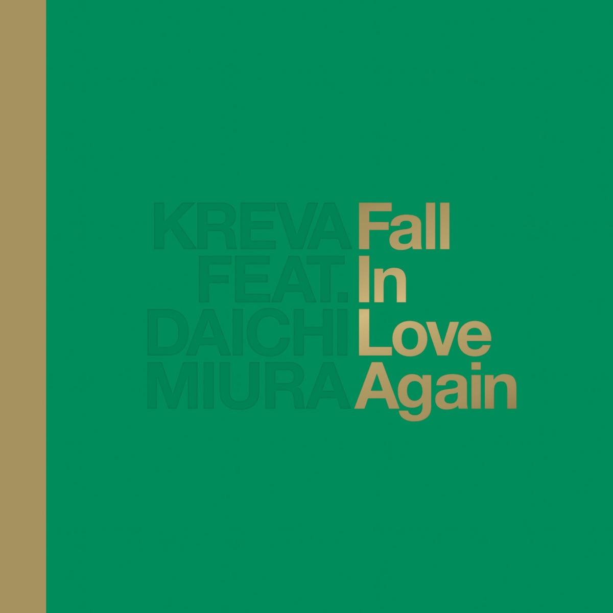 『KREVA - Fall in Love Again feat. 三浦大知 歌詞』収録の『Fall in Love Again feat. 三浦大知』ジャケット