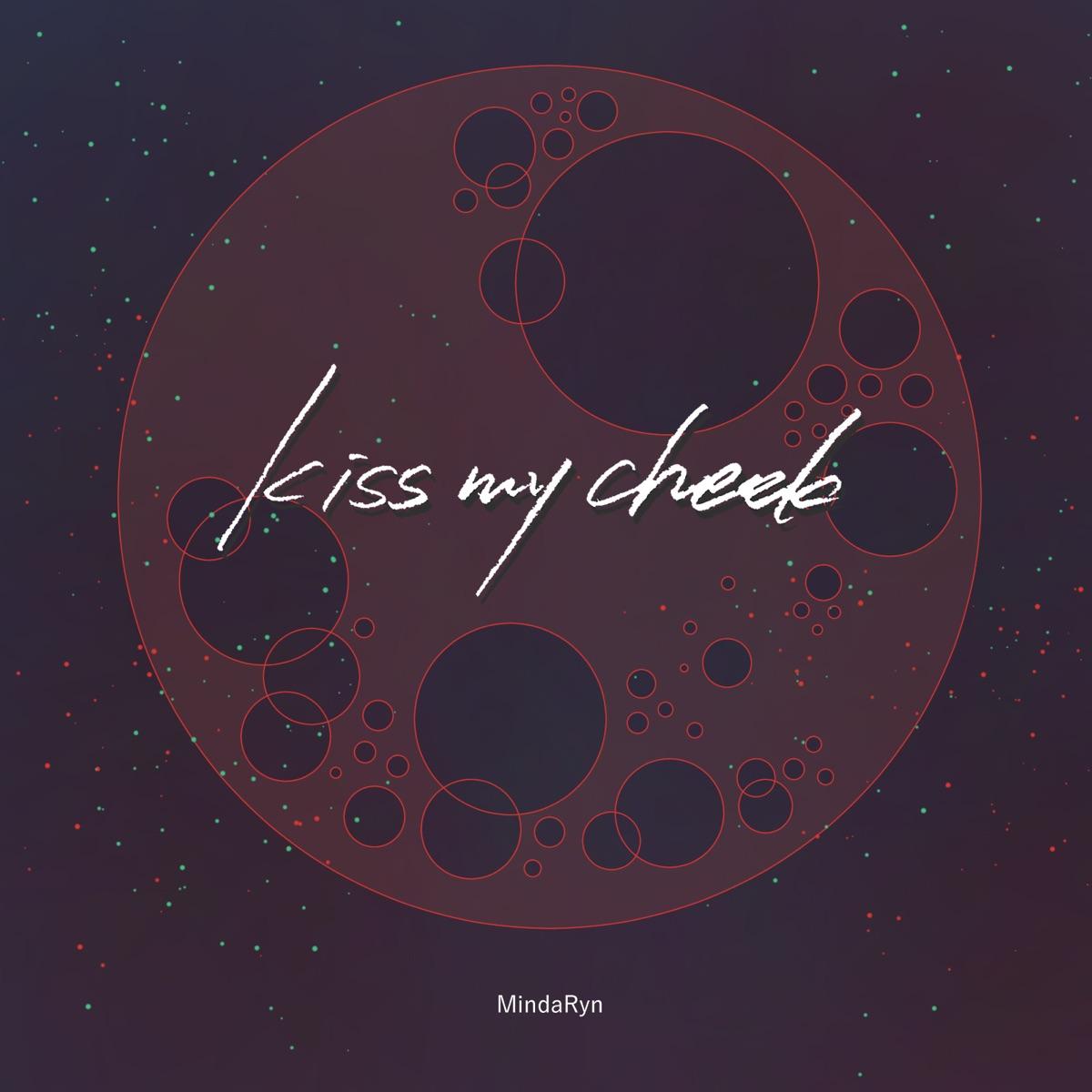 『MindaRyn - kiss my cheek』収録の『kiss my cheek』ジャケット