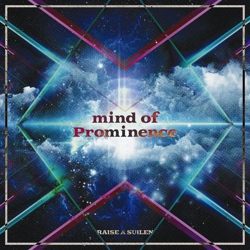『RAISE A SUILEN - JUST THE WAY I AM』収録の『mind of Prominence』ジャケット