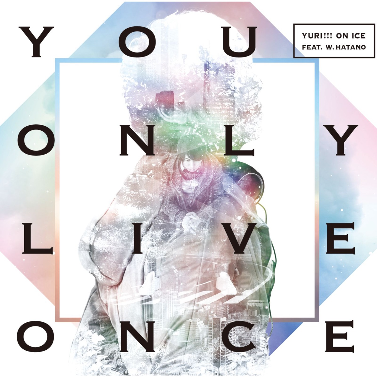 Cover for『YURI!!! on ICE feat. w.hatano - You Only Live Once』from the release『You Only Live Once』