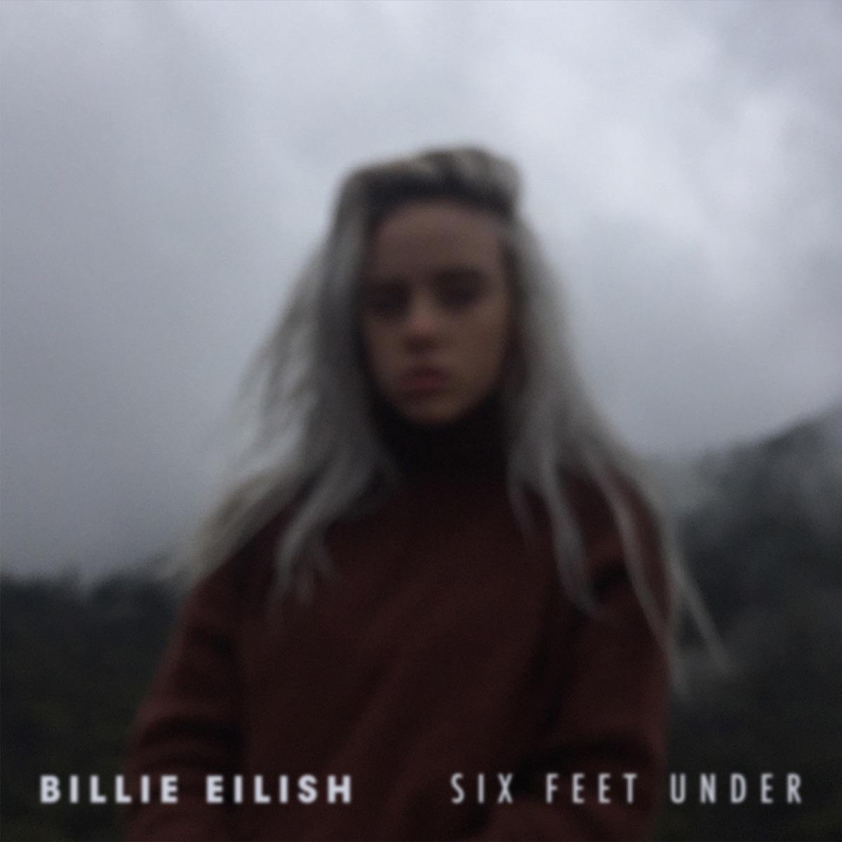 『ビリー・アイリッシュ - Six Feet Under』収録の『Six Feet Under』ジャケット