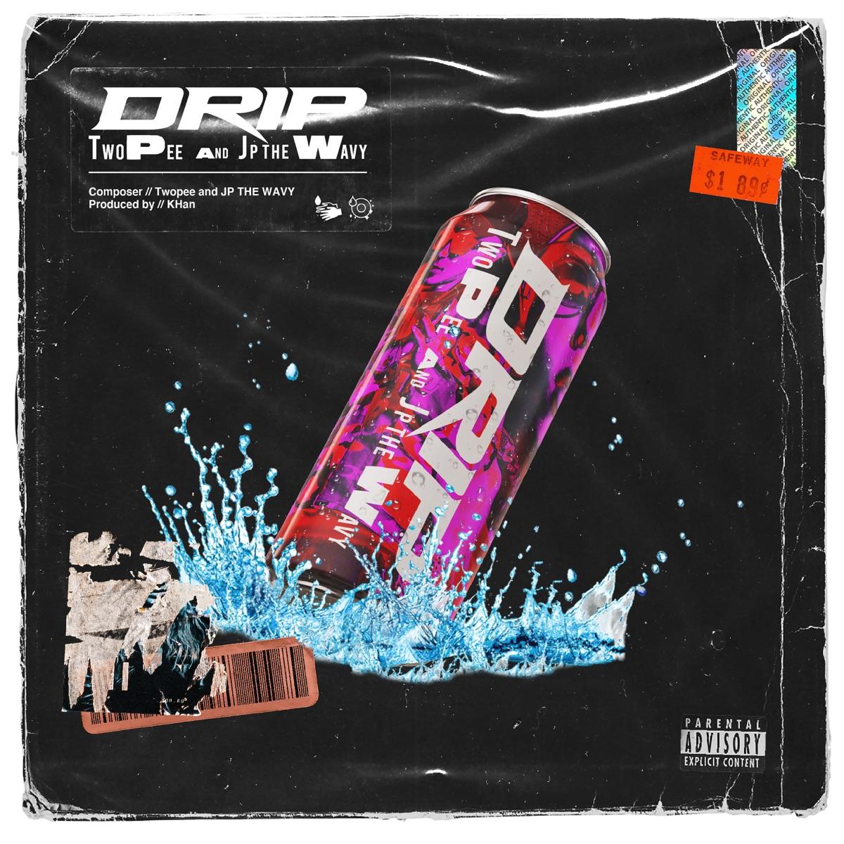 『JP THE WAVY & TWOPEE - DRIP』収録の『DRIP』ジャケット