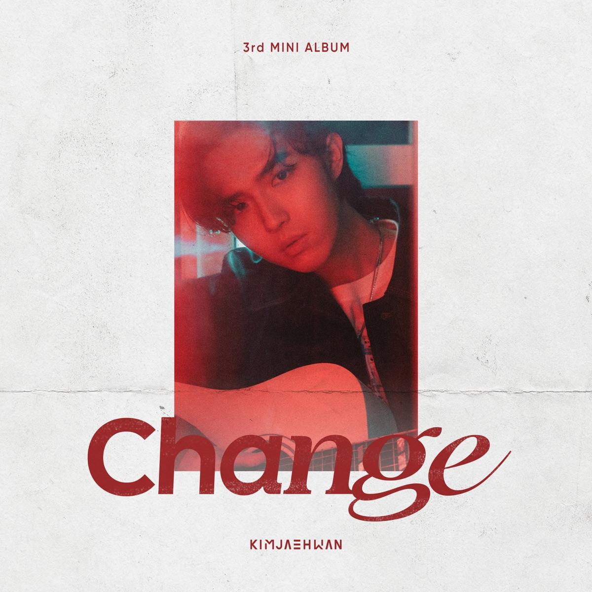 『KIM JAE HWAN - I Wouldn't Look For You』収録の『Change』ジャケット