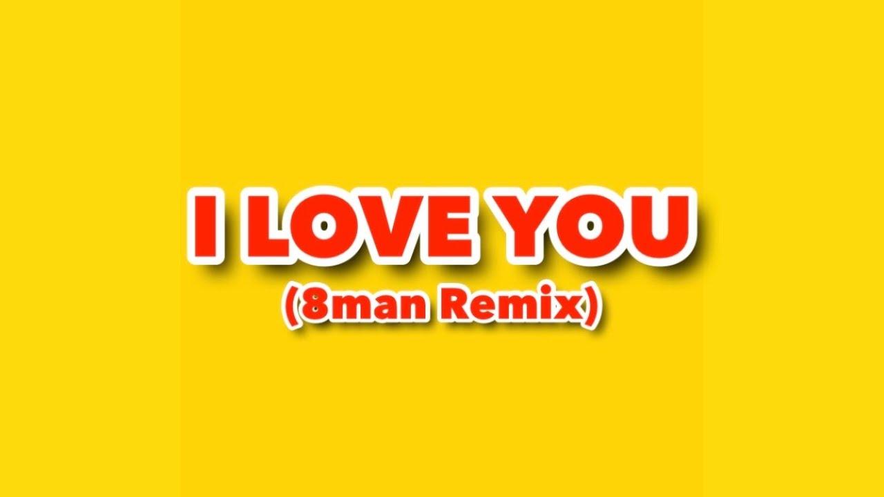 『エイトMAN - 好きすぎて会いたい』収録の『I Love You (8man remix)』ジャケット