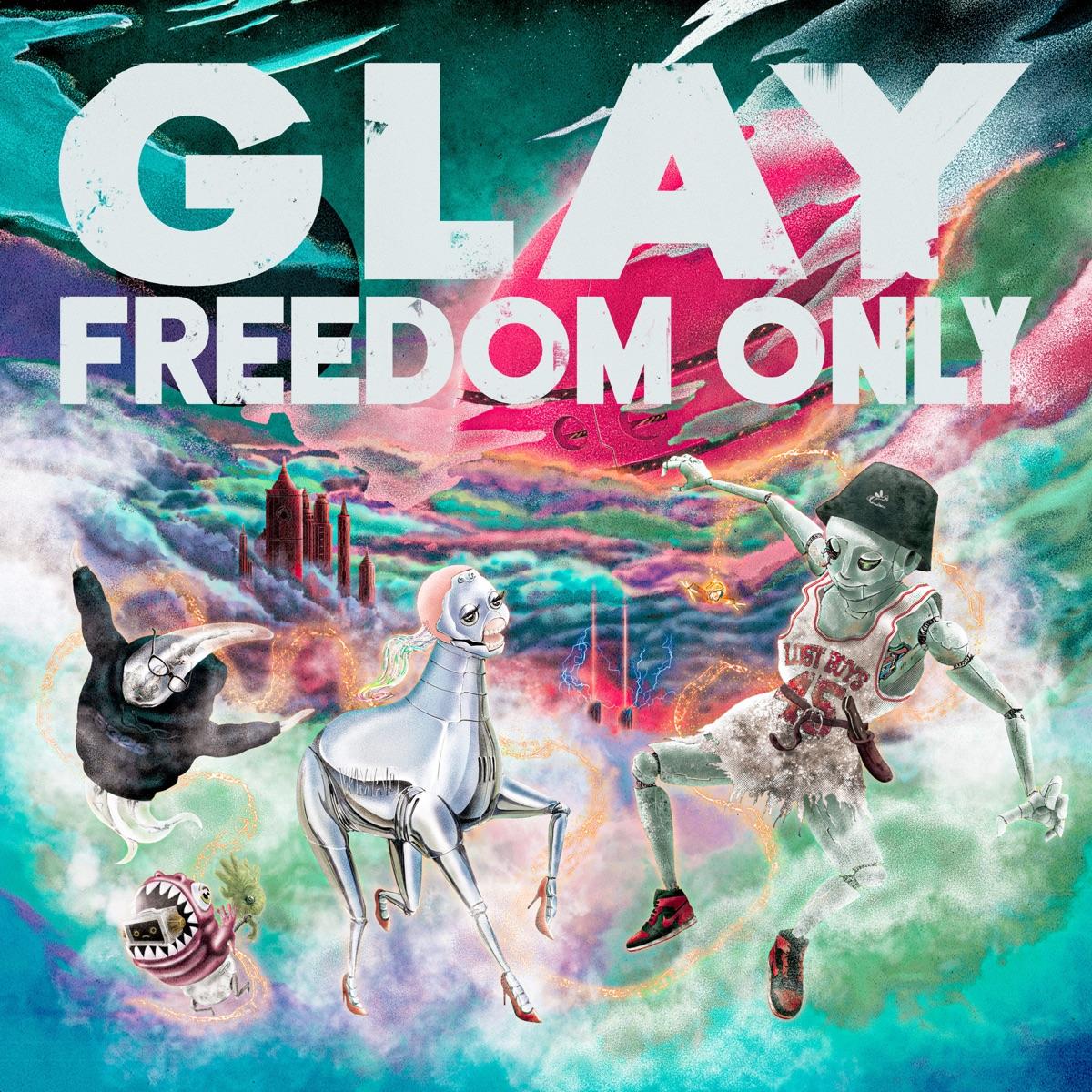 『GLAY - 祝祭』収録の『FREEDOM ONLY』ジャケット