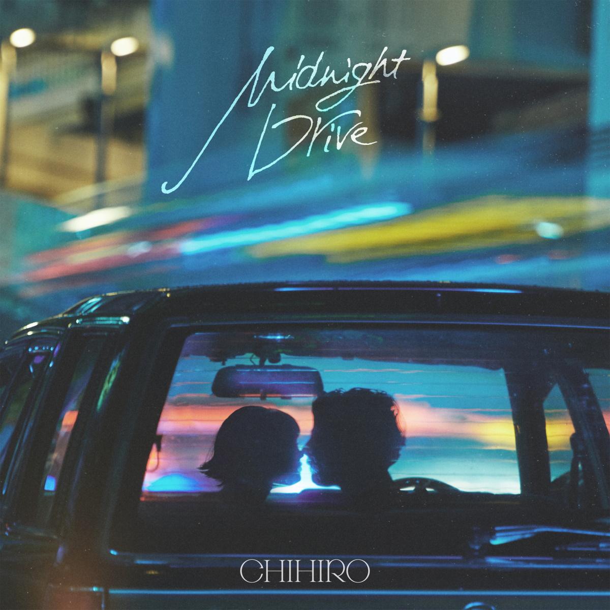 『CHIHIRO - Midnight Drive』収録の『Midnight Drive』ジャケット