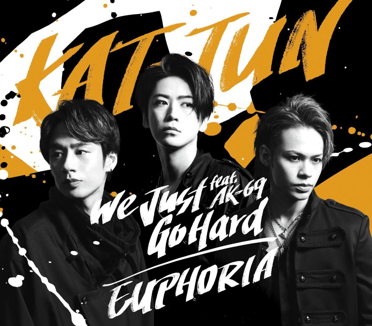 『KAT-TUN - We Just Go Hard feat.AK-69』収録の『We Just Go Hard feat. AK-69 / EUPHORIA』ジャケット