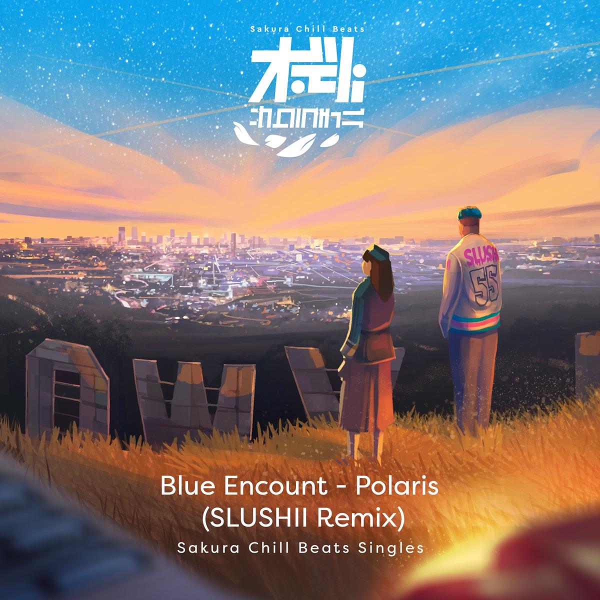 BLUE ENCOUNT   Polaris Slushii Remix Lyrics + English ...