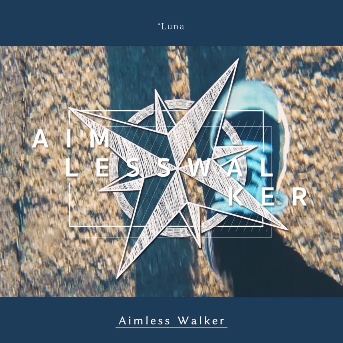 『*Luna - エイムレスウォーカー』収録の『エイムレスウォーカー』ジャケット