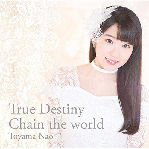 『東山奈央 - True Destiny』収録の『True Destiny/Chain the world』ジャケット