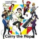 Carry the Hope, THE HIGH CADENCE, ザ・ハイ・ケーデンス, 弱虫ペダル GLORY LINE, Yowamushi Pedal: Glory Line, ED, Anime, アニメ, single, シングル